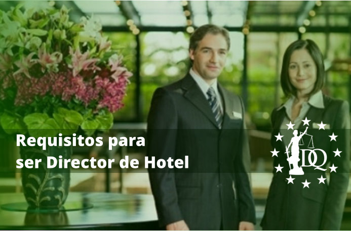 Requisitos para ser Director de Hotel